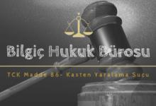 TCK MADDE 86 - KASTEN YARALAMA SUCU